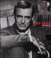 Cary Grant. A Life in Pictures