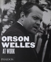 François Thomas, Jean-Pierre Berthome. Orson Welles at work