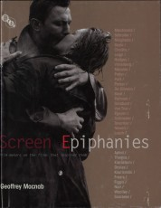 Geoffrey Macnab. Screen Epiphanies: Filmmakers on the Films that Inspired Them