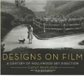 Designs on film. A century of Hollywood art direction
